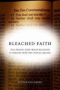 Bleached Faith  The Tragic Cost When Religion Is Forced Into The Public Square