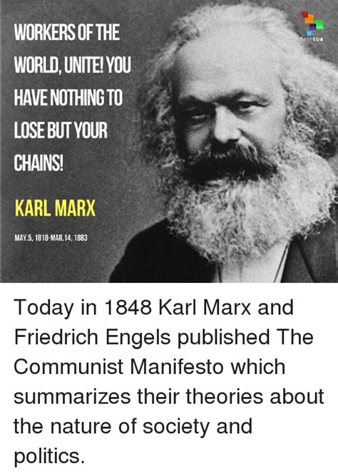 Karl Marx Memes - workers of the world unite you have nothing to lose but your chains karl marx may 5 1818 mar