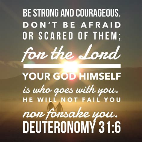 These bible quotes will boost your courage and strength 66. Deuteronomy 31:6 - Be Strong and Courageous - Free Bible Art Downloads - Bible Verses To Go