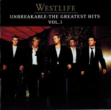 Unbreakable The Greatest Hits, Vol 1  Westlife Songs