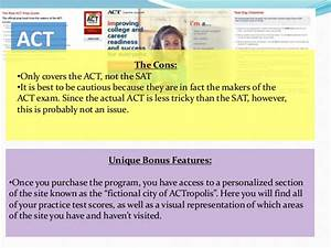 ACT The Cons: •Only covers