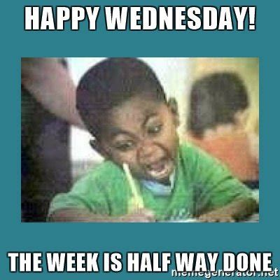 Funny Memes About Wednesday - inspirational wednesday quotes with funny wednesday memes
