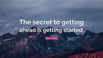 Started Getting Ahead Secret Twain Mark Quote