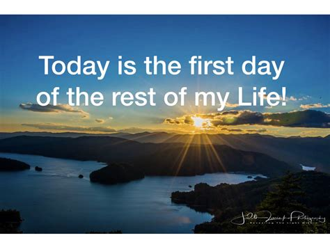 Today Is The First Day Of The Rest Of Your Life Http
