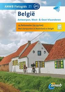 Anwb Fietsgids 21 Antwerpen West  U0026 Oost Vlaanderen  Belgie  - Wandelen  U0026 Fietsen