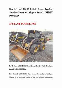 New Holland Ls180 B Skid Steer Loader Service Parts