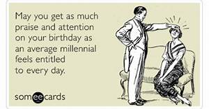 Average Millennial Attention Praise Funny Ecard   Birthday ...