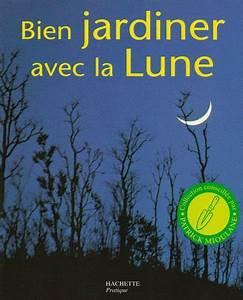 Jardiner Avec La Lune : livre bien jardiner avec la lune ~ Farleysfitness.com Idées de Décoration