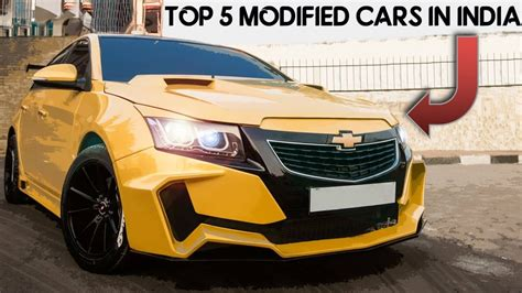 Best Modification Cars by Top 5 Best Modified Cars Top Modified Indian