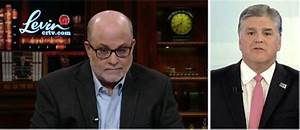 Mark Levin on Hannity: 'Why Do the Press Hate the American ...