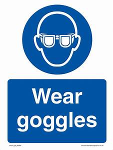 Wear goggles Health & safety personal protection or PPE sign
