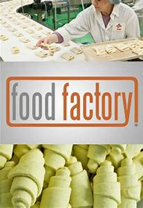 Watch The Food Factory Episodes Online   SideReel