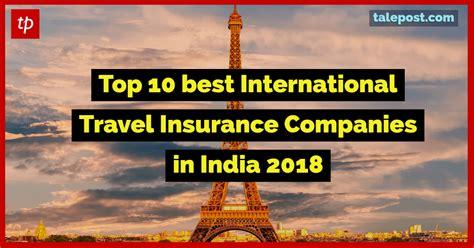 Travel Insurance Best Top 10 Best International Travel Insurance Companies In