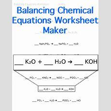Balancing Chemical Equations Worksheet Customizable