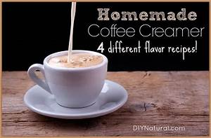 Homemade Coffee Creamer - Four Different Flavor Recipes