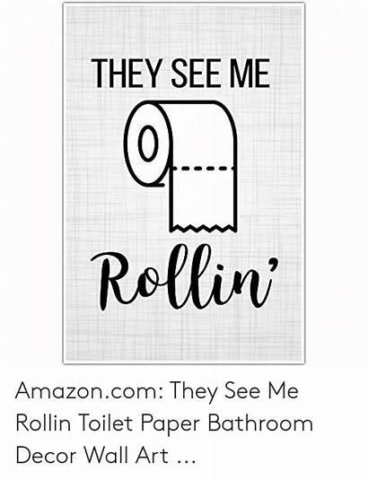 Rollin They Toilet Paper Meme Amazoncom