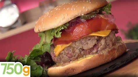 750 grammes cuisine recette du burger 750 grammes par fast cuisine 750