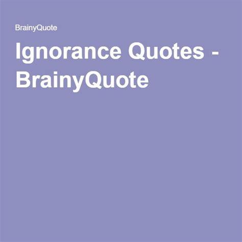 Ignorance Quotes - BrainyQuote | Prince quotes, Adventure ...