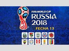 Eliminatorias Sudamericanas Fecha 13 Rusia 2018 Partidos