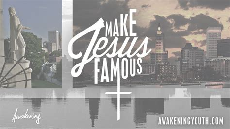 Awakening Youth » Make Jesus Famous