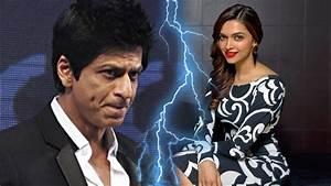 Shahrukh Khan - Angry on Deepika Padukone | New Bollywood ...