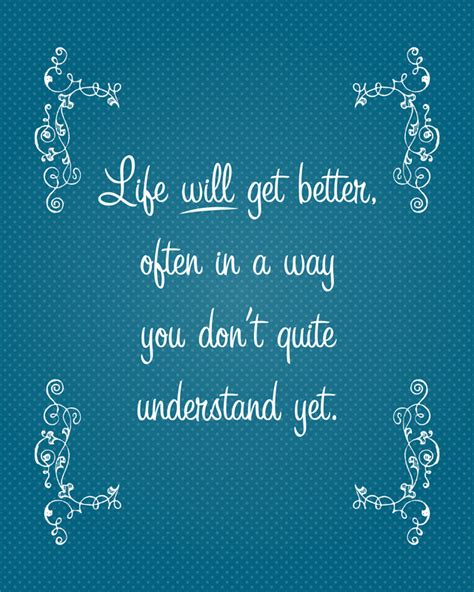 Life Will Get Better Quotes Quotesgram