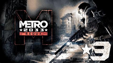 Metro Redux 2033 Ps4 3 Youtube