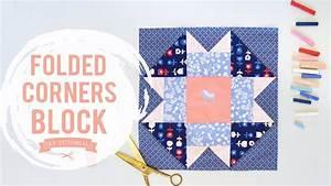 Easy Quilt Block Tutorial  Folded Corners Block