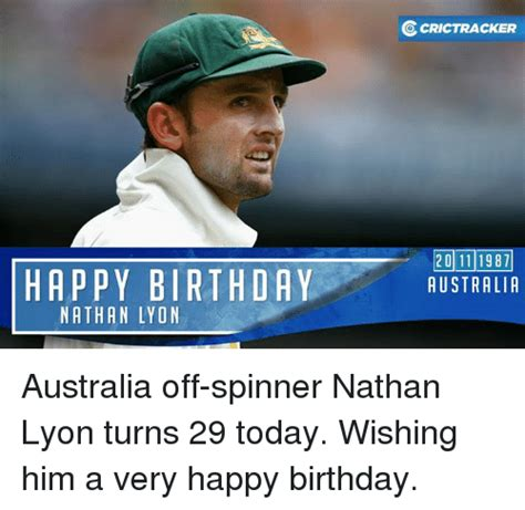 Nathan Meme - happy birthday nathan lyon ocrictracker 2011 1987 australia australia off spinner nathan lyon