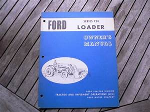 Ford Motor Tractor Series 724 Loader Owners Operators