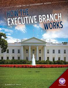 How the Executive Branch Works - ABDO