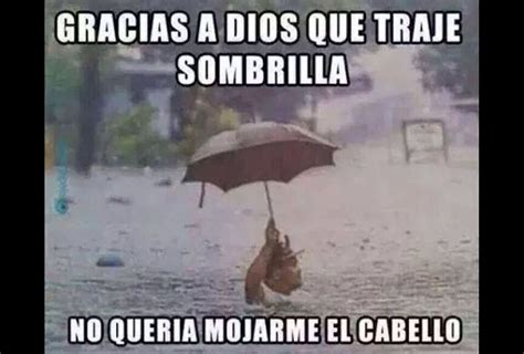 Memes De Lluvias - ante el caos provocado por la lluvia usuarios se burlan con memes