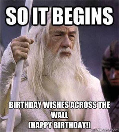 Birthday Meme So It Begins - the 50 best funny happy birthday memes images
