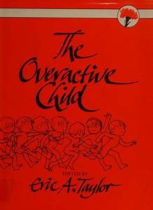 The Overactive Child  1986 Edition