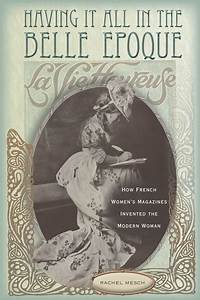Having It All in the Belle Epoque: How French Women's ...