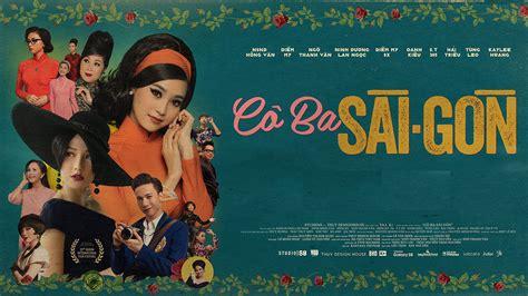 Đánh giá phim Cô Ba Sài Gòn - cuốn phim về Sài Gòn xưa ...