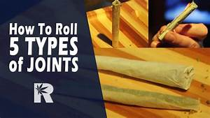 How To Roll 5 Types of Joints (Basic, Tipped, Cone ...