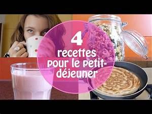 Idee Petit Dejeuner : 4 recettes pour le petit d jeuner youtube ~ Melissatoandfro.com Idées de Décoration