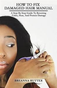 How To Fix Damaged Hair Manual  A Step By Step Guide To