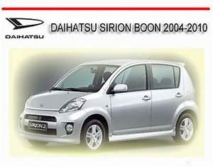 Daihatsu Sirion Boon 2004-2010 Workshop Repair Manual