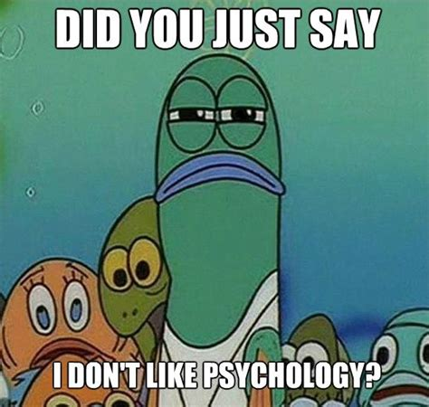 Psychology Memes - 83 best images about psychology on pinterest financial goals abnormal psychology and funny