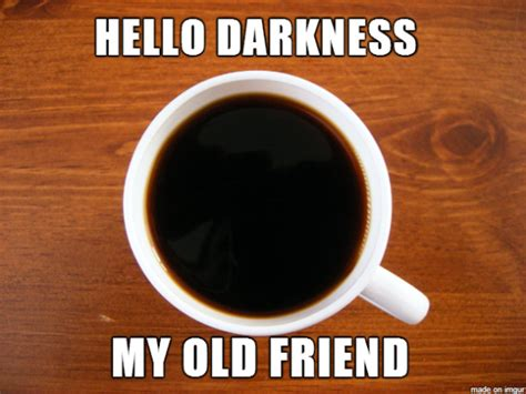 Coffee Memes To Start Your Day Right Dunkin Coffee Salou Latte Art House Swirls Types Healthy Printer Arabic Buy Is A Just And Milk