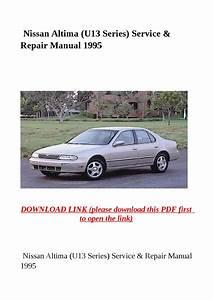 Nissan Altima  U13 Series  Service  U0026 Repair Manual 1995 By