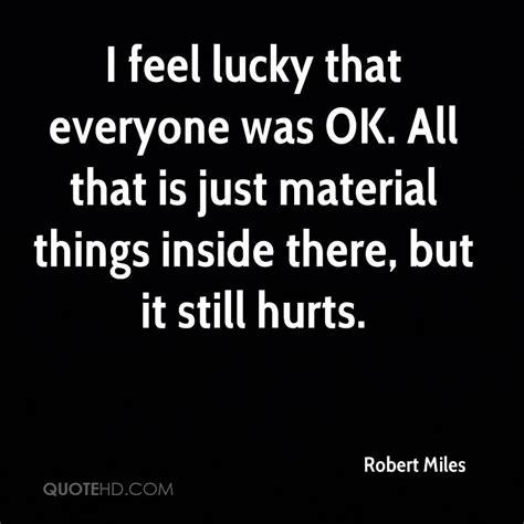 Robert Miles Quotes Quotehd