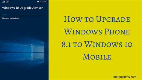 How To Upgrade Windows Phone 81 To Windows 10 Mobile