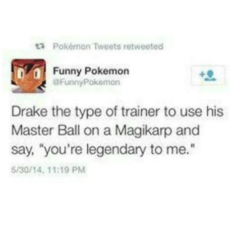 Drake Pokemon Meme - ta pok 233 mon tweets retweeted funny pokemon afunny pokemon drake the type of trainer to use his