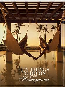 fun things to do on your honeymoon belle the magazine With things to do on your honeymoon
