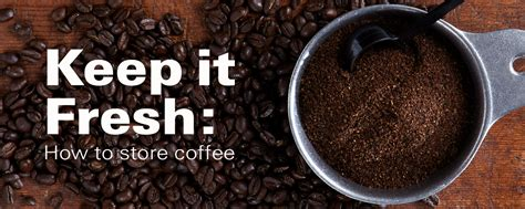 They claim that this method will preserve the freshness of the coffee been the longest of. Keep it Fresh: How to Store Coffee - HamiltonBeach.com