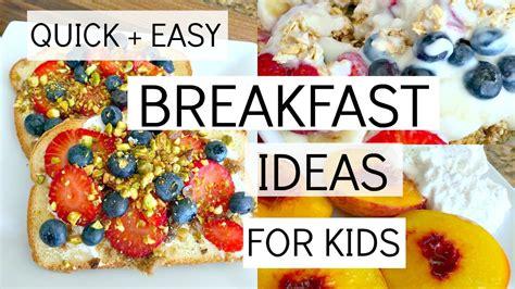 quick easy breakfast ideas  kids healthy food