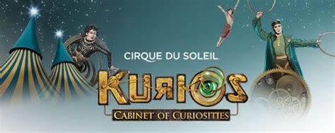 cirque du soleil cabinet of curiosities live production cirque du soleil s kurios cabinet of